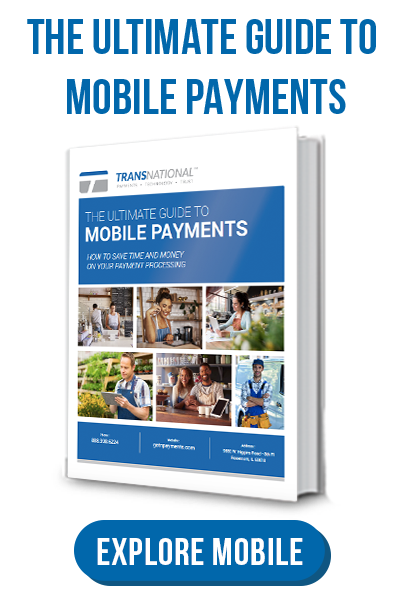 TransNational Payments' Ultimate Guide to Mobile Payments